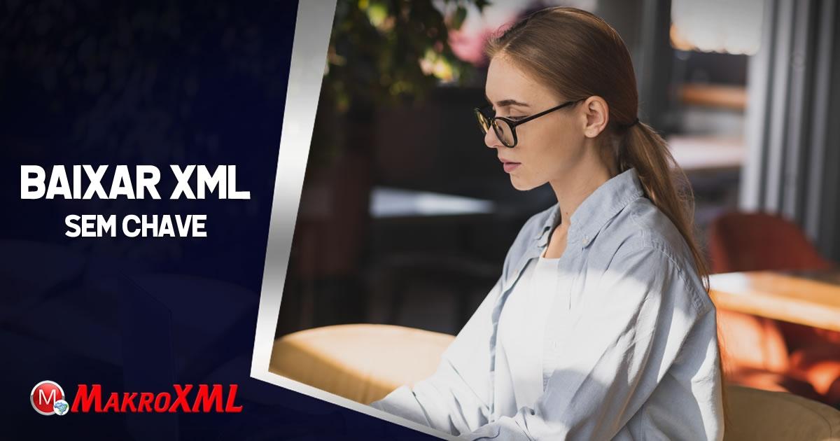 Baixar XMLs Antigos Sem Chaves de Acesso