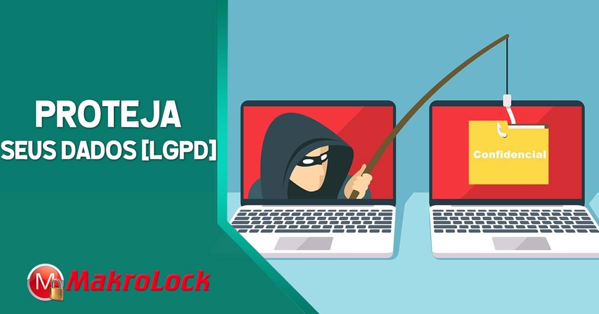 [LGPD] Como Proteger Minha Empresa de Vazamento de Dados