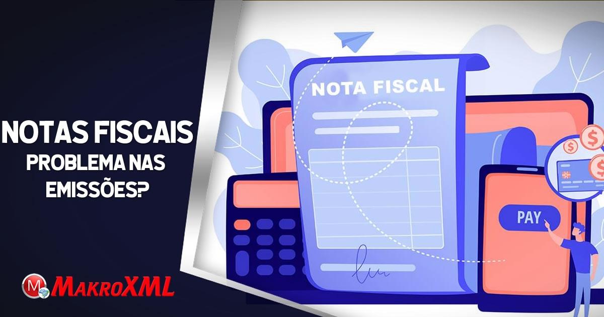 Problemas para Emissões de Notas Fiscais? Conheça o XML