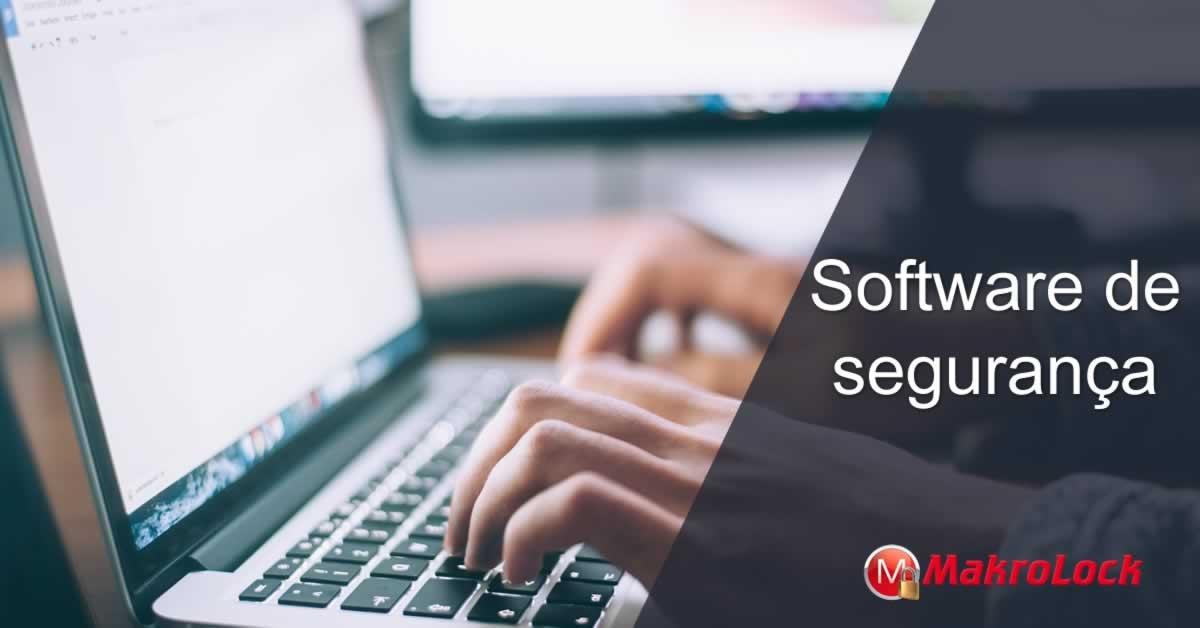 Saiba Mais Sobre Software de Segurança